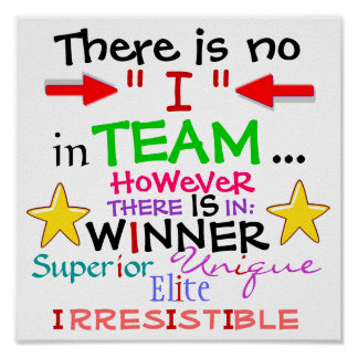 "There Is No ""I"" in TEAM, HOWEVER ... Poster"