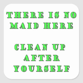 There is no maid here square sticker