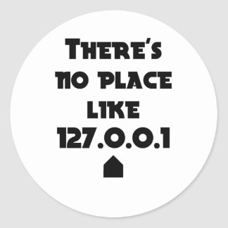 There is No place like Home Classic Round Sticker