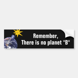 There Is No Planet B - Anti Trump Climate Change Bumper Sticker