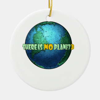 There is no Planet B Christmas Ornament