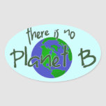 There is no Planet B Oval Stickers