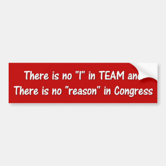 There is no reason in congress (red) bumper sticker
