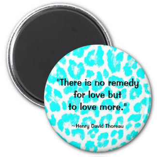 """There is no remedy for love..."" Magnet"