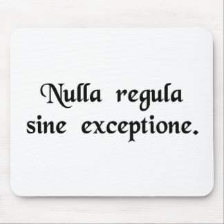 There is no rule without exception. mouse pad