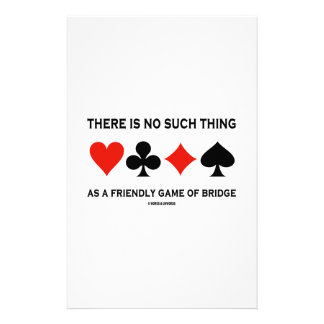 There Is No Such Thing As Friendly Game Of Bridge Custom Stationery
