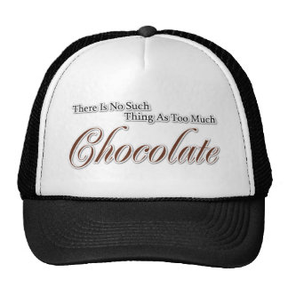 There is no such thing as too much chocolate! cap