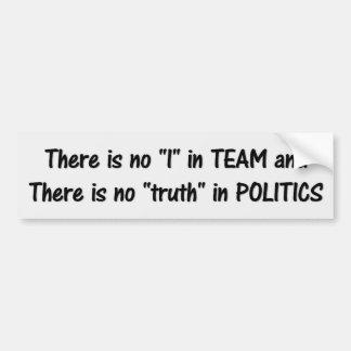 There is no truth in politics (white) bumper sticker