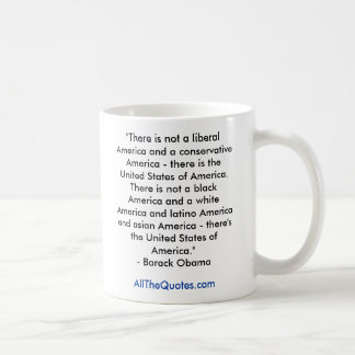 """There is not a liberal America and a conservat... Basic White Mug"