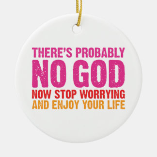 There Is Probably No God Christmas Ornament