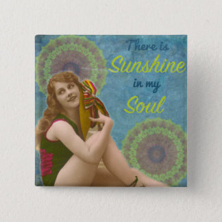 """There is sunshine in my soul"" Square Button Badge"