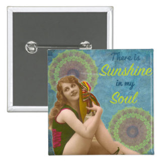 """""""There is sunshine in my soul"""" Square Button Badge"""
