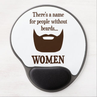 There s a Name For People Without Beards WOMEN Gel Mouse Mat