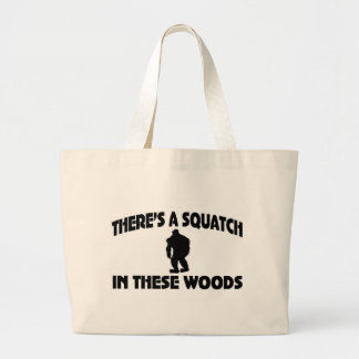 There's A Squatch In These Woods Large Tote Bag