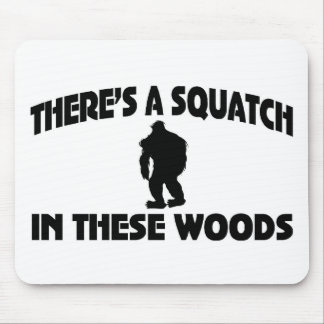 There's A Squatch In These Woods Mouse Mat