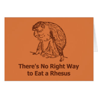 There s no right way to eat a rhesus greeting cards