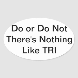 There s nothing like TRI Triathlon sticker