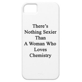 There s Nothing Sexier Than A Woman Who Loves Chem iPhone 5 Cover
