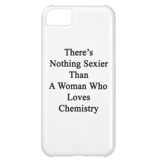 There s Nothing Sexier Than A Woman Who Loves Chem Cover For iPhone 5C