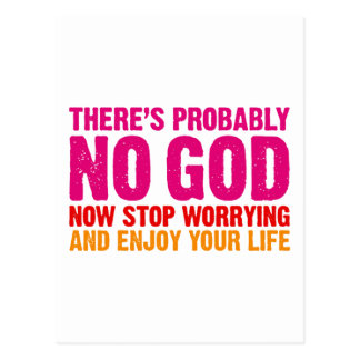There s probably no god now stop worrying post card