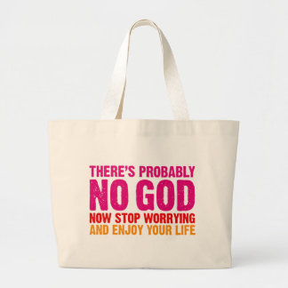 There s probably no god now stop worrying tote bag