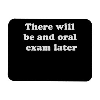 THERE WILL BE AN ORAL EXAM LATER RECTANGULAR PHOTO MAGNET