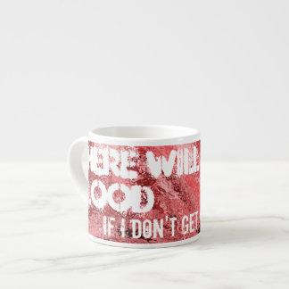 There will be blood ...Espresso mug Espresso Mug