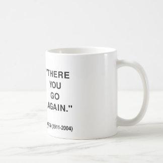 There You Go Again Basic White Mug