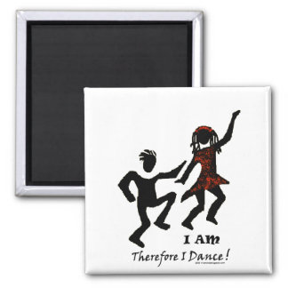 Therefore I Dance Square Magnet