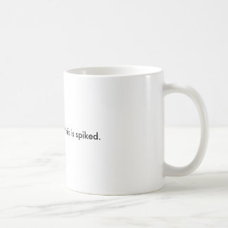 There's a chance this is spiked basic white mug