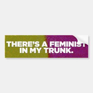 There's A Feminist In My Trunk bumper sticker