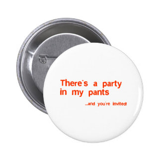 Theres a party in my pants 6 cm round badge