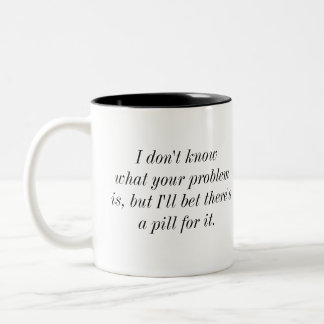 There's a Pill for That! Two-Tone Mug