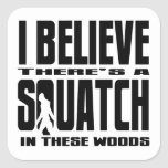 There's a SQUATCH in These Woods!