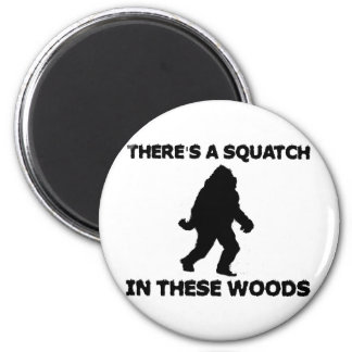 There's a Squatch in these Woods 6 Cm Round Magnet