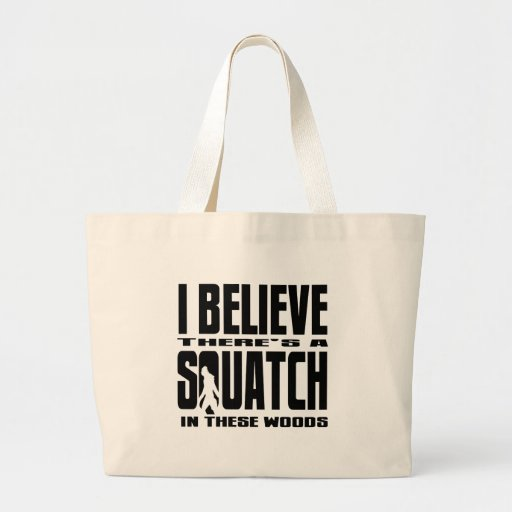 There's a SQUATCH in These Woods! Canvas Bag