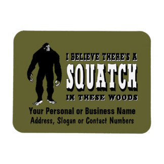 There's a Squatch In These Woods! Bigfoot Lives Magnet
