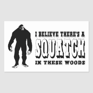 There's a Squatch In These Woods! Bigfoot Lives Rectangular Sticker