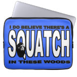 There's a SQUATCH in These Woods! Laptop Computer Sleeves