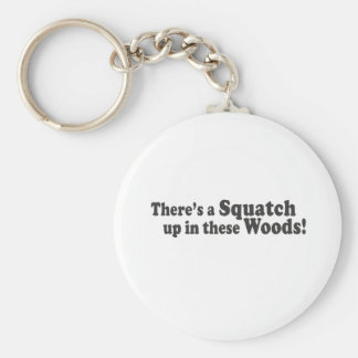 There's A Squatch Up In These Woods! Multiple Prod Key Ring