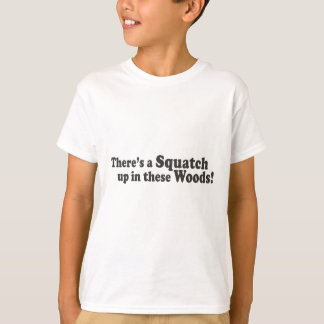 There's A Squatch Up In These Woods! Multiple Prod T-Shirt