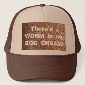 There's a WORM in my EGG CREAM! Trucker Hat