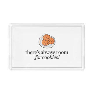 There's Always Room for Cookies Acrylic Tray
