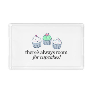 There's Always Room for Cupcakes Acrylic Tray