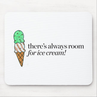 There's Always Room for Ice Cream Mouse Mat