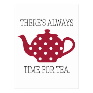 There's always Time For Tea Postcard