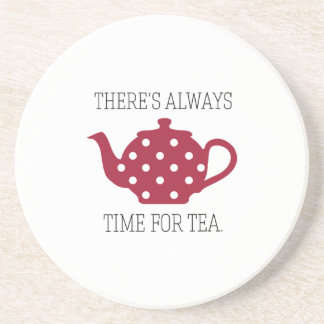 There's always Time For Tea Sandstone Coaster