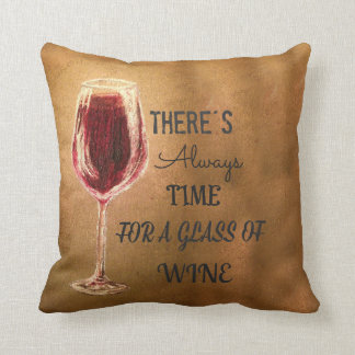 There's Always Time for Wine Pillow