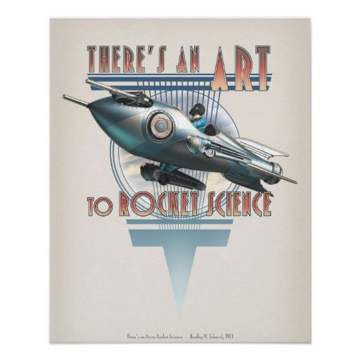 """There's an Art to Rocket Science  (16x20"""") Poster"""