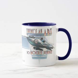 There's an Art to Rocket Science Mug